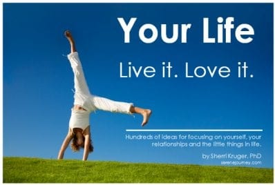 Your Life. Live it. Love it.
