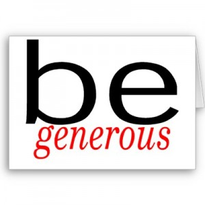 Be Generous!