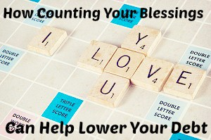How Counting Your Blessings Can Help Lower Your Debt