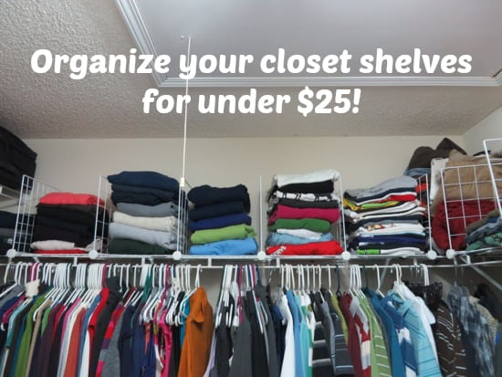 organize your closet shelves for under $25