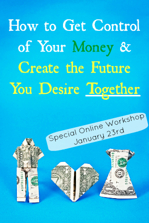 How to Get Control of Your Money & Create the Future You Desire Together