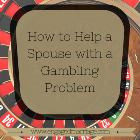 How to Help a Spouse with a Gambling