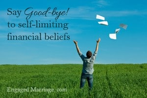 good bye to limiting financial beliefs