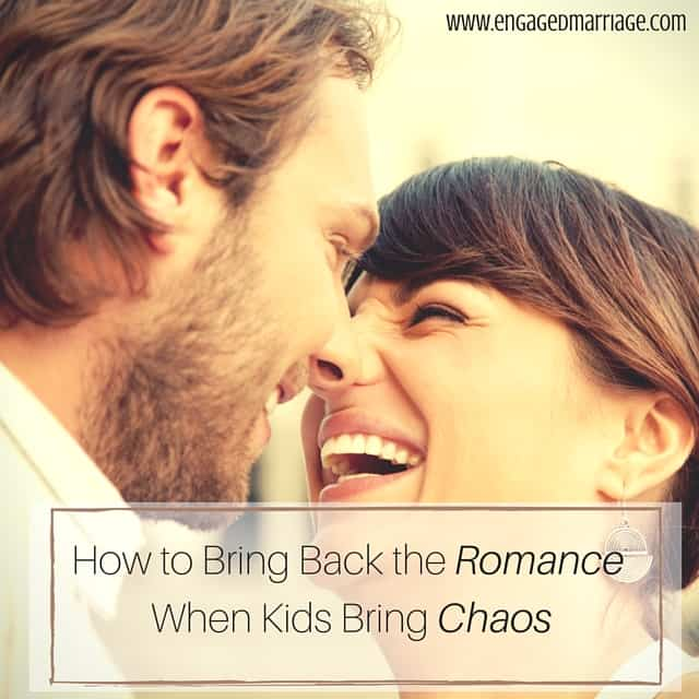 How to Keep the Romance Alive When Kids Bring Chaos