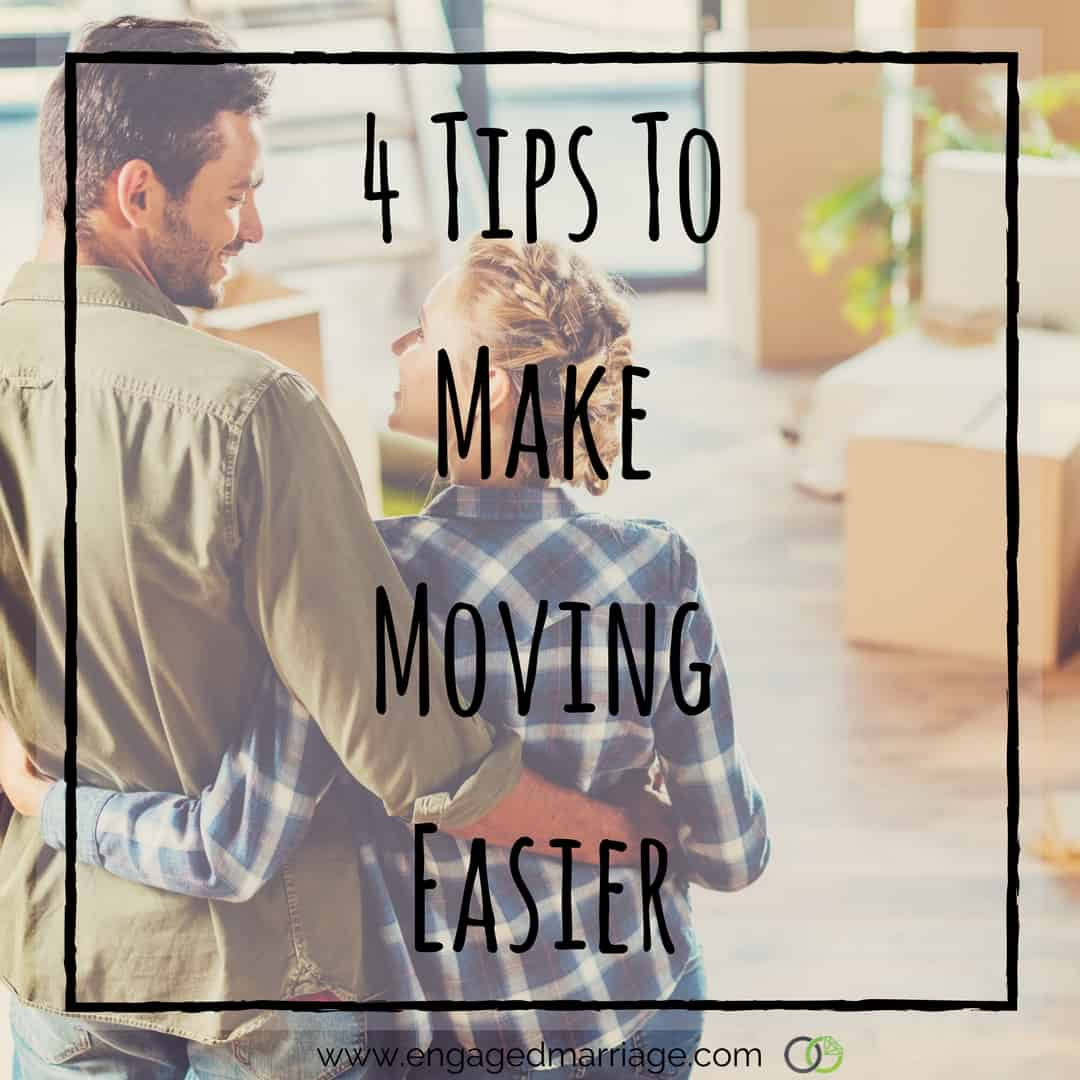 Making Moving Easier: 4 Tips To Make Moving Easier For Married Couples
