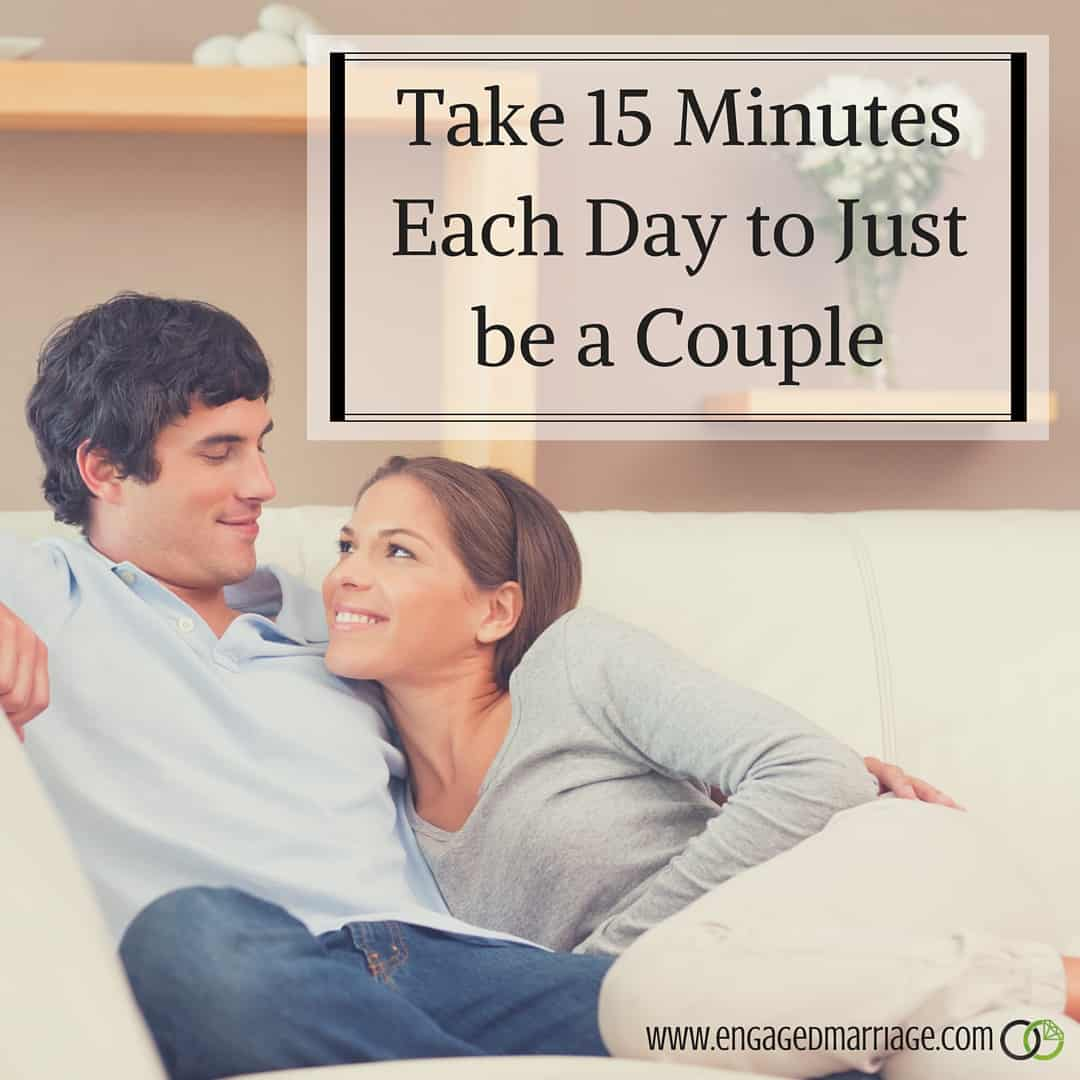 Take 15 Minutes Each Day to Just be a Couple