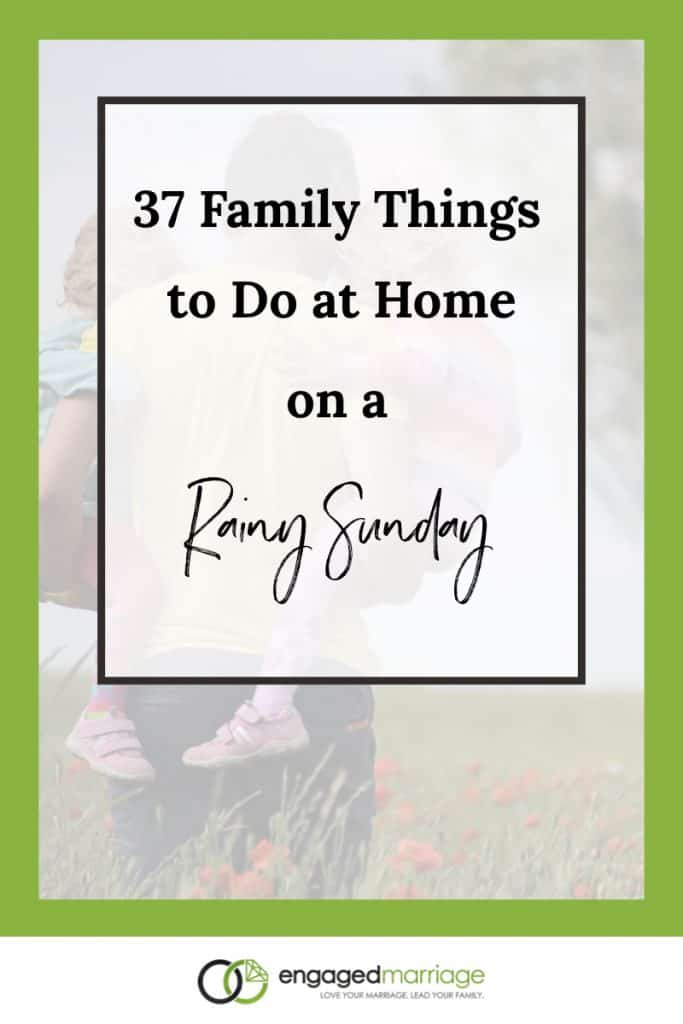 37 Family Things to Do at Home on a Rainy Sunday.001