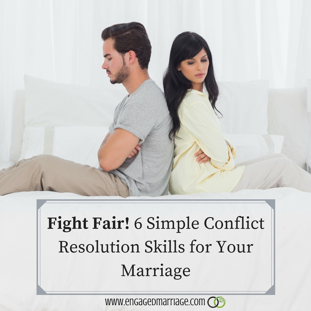 Fight Fair! 6 Simple Conflict Resolution Skills for Your Marriage