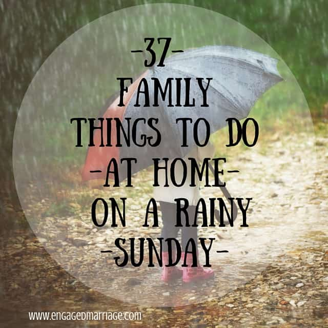 37 Family Things To Do At Home On A Rainy Sunday