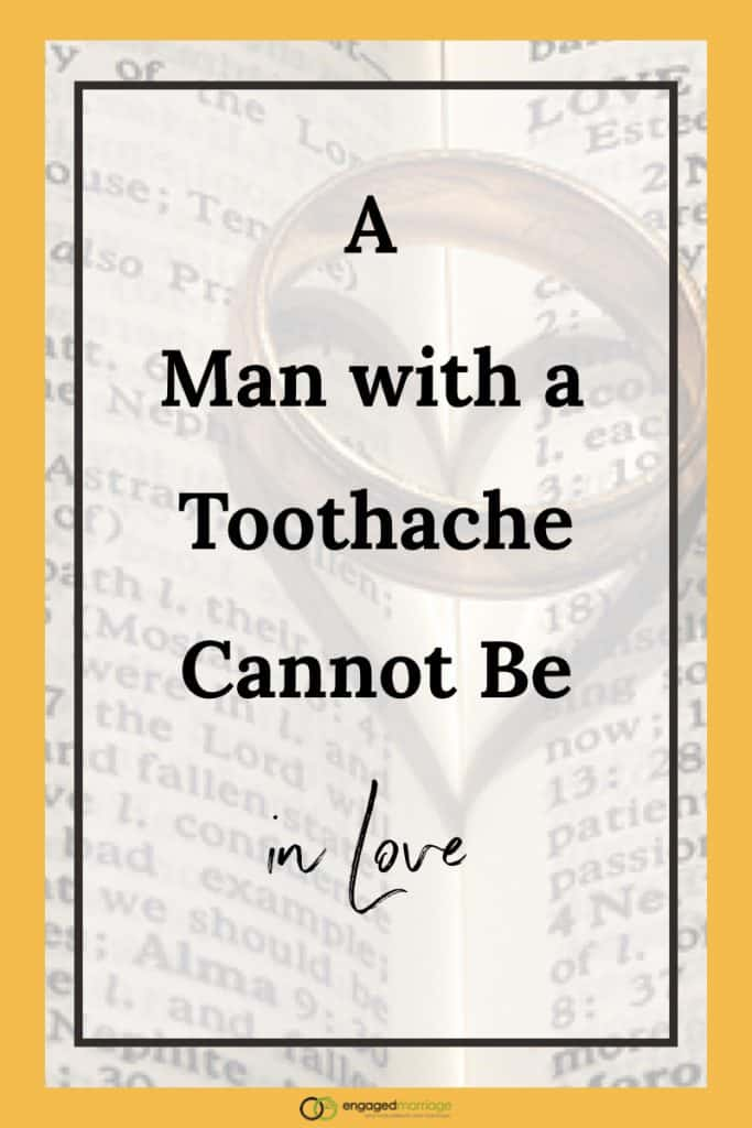 A Man with a Toothache Cannot Be in Love.001