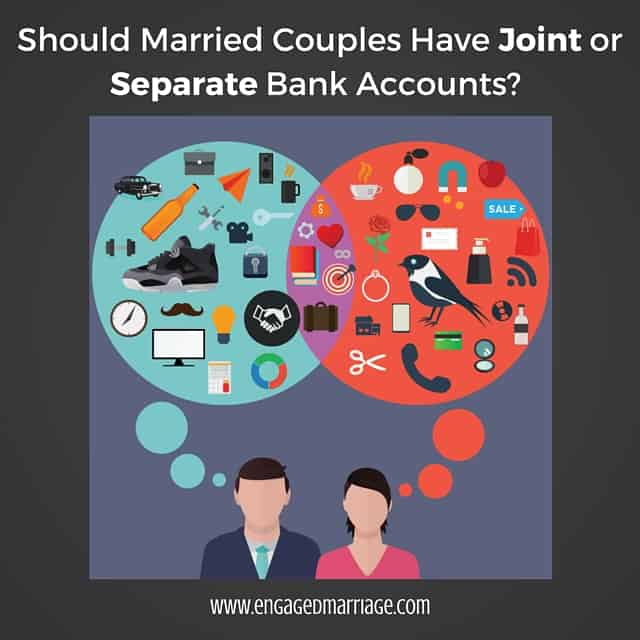 Should Couples Have Joint or Separate Bank Accounts?