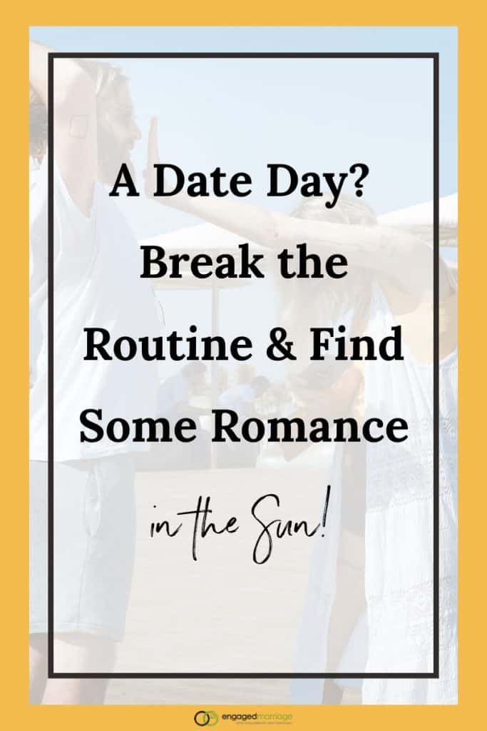 A Date Day? Break the Routine & Find Some Romance in the Sun!.001