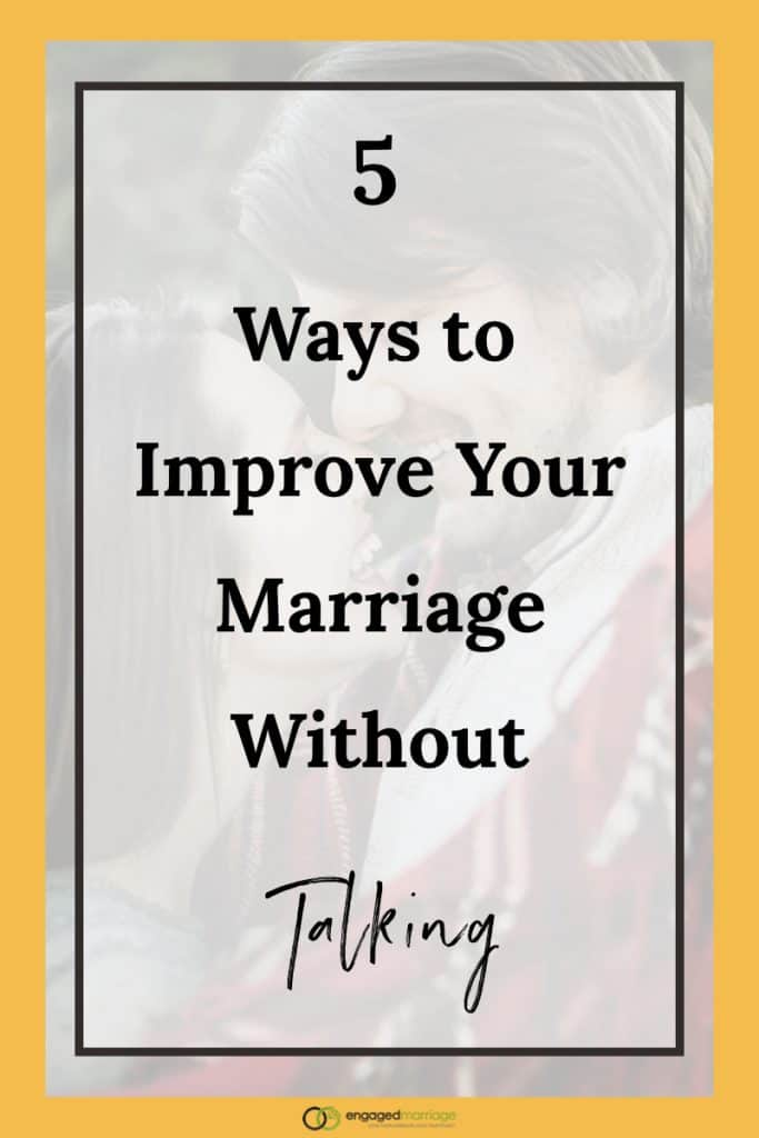 5 Ways to Improve Your Marriage Without Talking.001