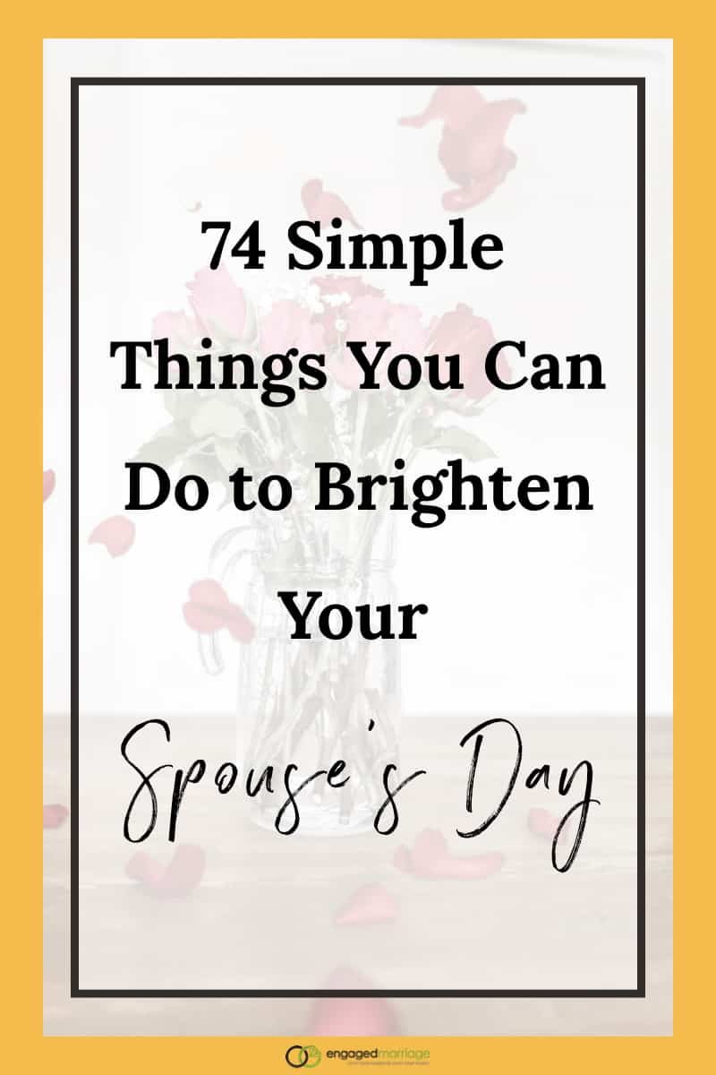 Do you need to rekindle your marriage or relationship with your boyfriend, girlfriend, wife, or husband? In this blog post, you will find 74 simple things you can o to brighten your spouse's day. Which of these simple acts can you use today to show some thoughtfulness toward your husband or wife?