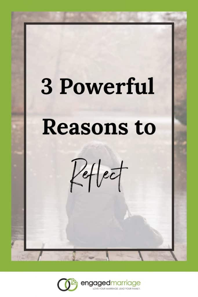 3 Powerful Reasons to Reflect.001