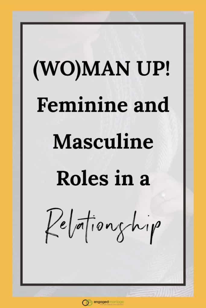 (Wo)Man Up! Feminine and Masculine Roles in a Relationship.001