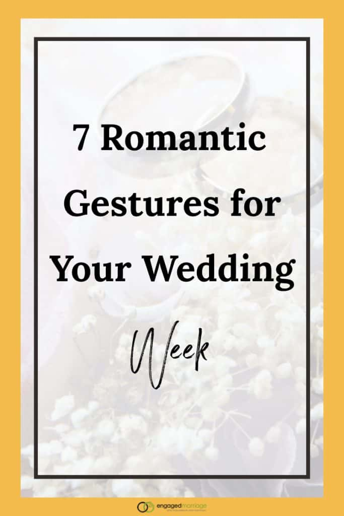 7 Romantic Gestures for Your Wedding Week.001