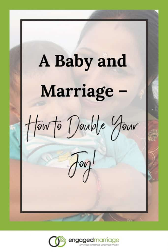 A Baby and Marriage – How to Double Your Joy!.001