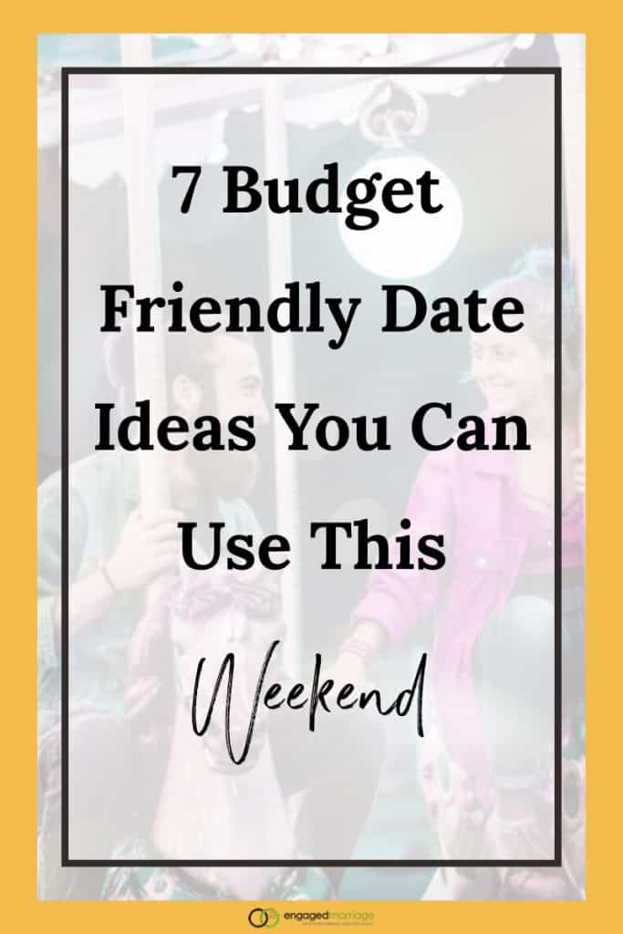 7 Budget Friendly Date Ideas You Can Use This Weekend.001