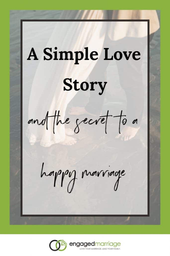 A Simple Love Story (and the secret to a happy marriage).001
