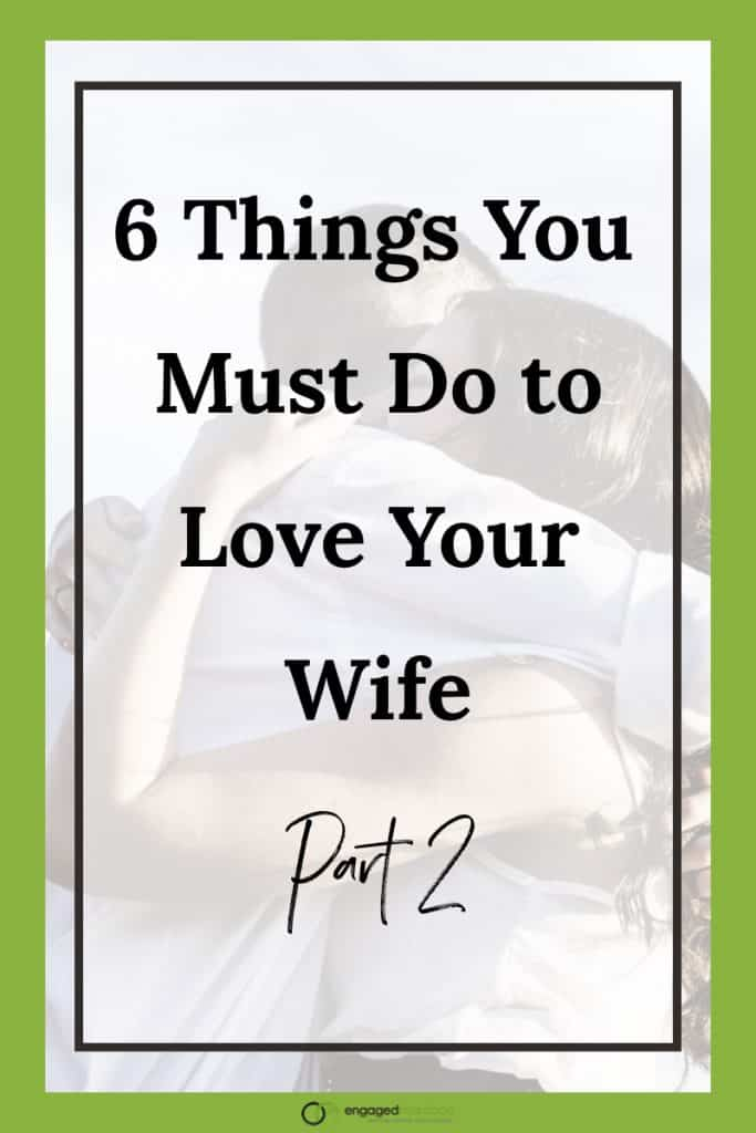 6 Things You Must Do to Love Your Wife – Part 2.001