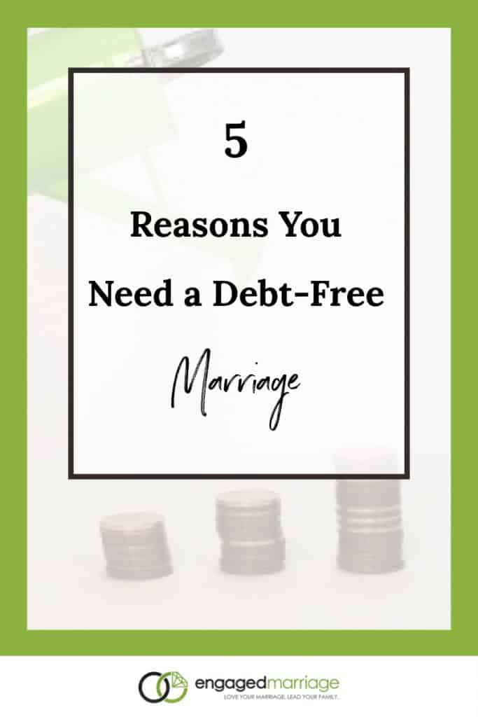 5 Reasons You Need a Debt-Free Marriage.001