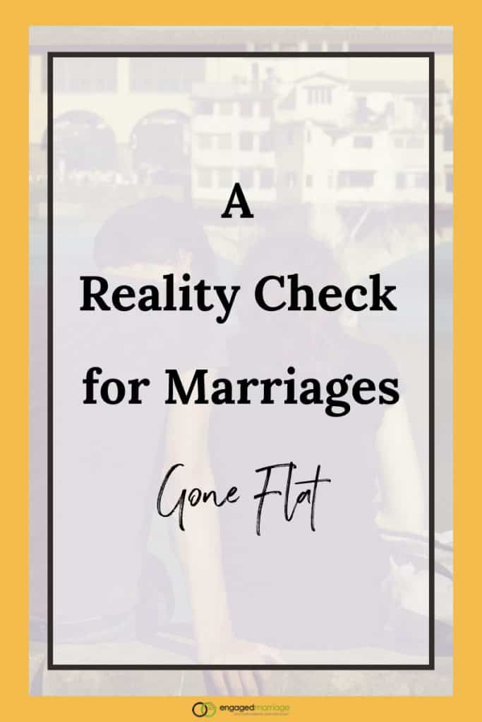 A Reality Check for Marriages Gone Flat.001
