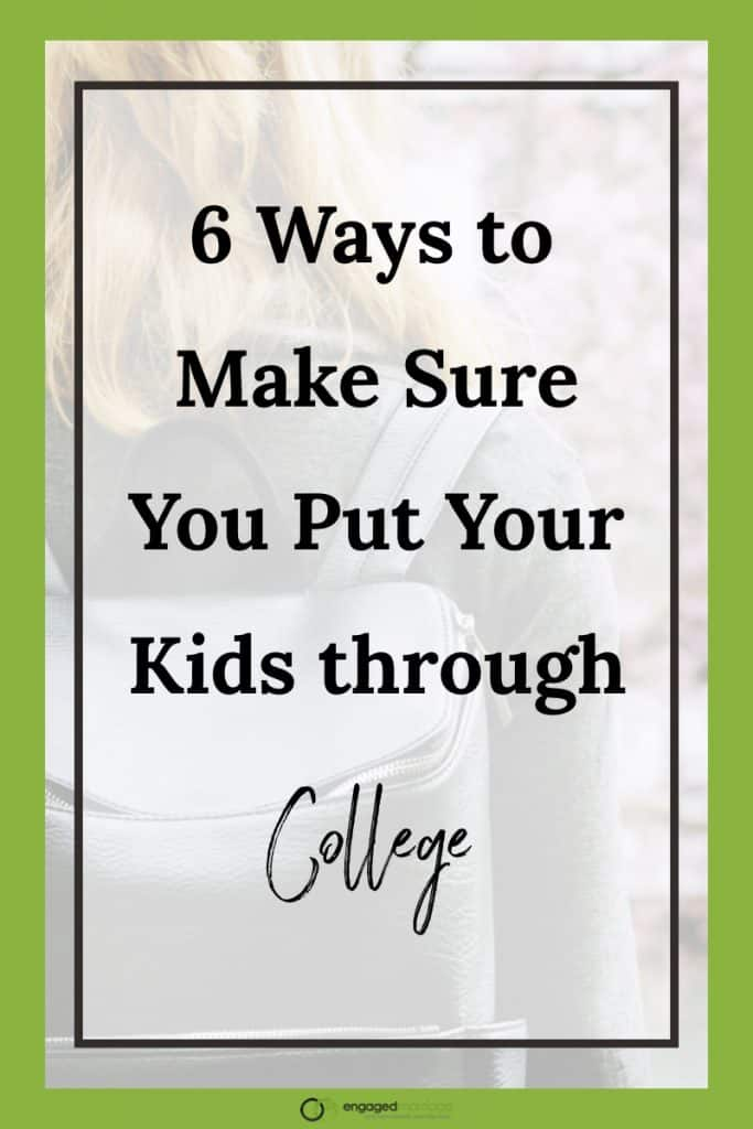 6 Ways to Make Sure You Put Your Kids through College.001