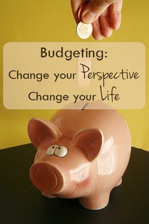 Budgeting change your perspective, change your life