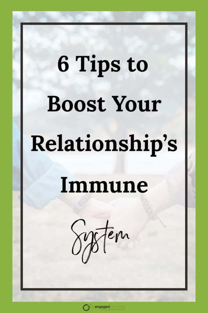 6 Tips to Boost Your Relationship's Immune System .001