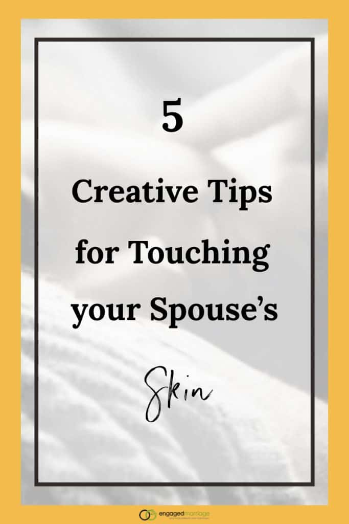 5 Creative Tips for Touching your Spouse's Skin.001
