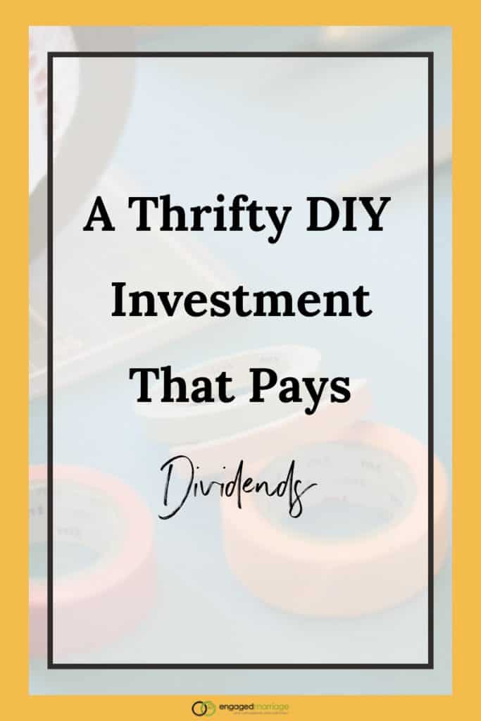 A thrifty DIY investment that pays dividends.001