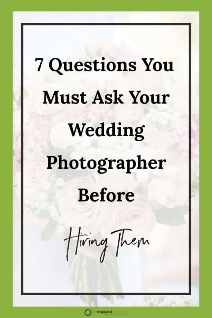 7 Questions You Must Ask Your Wedding Photographer Before Hiring Them.001