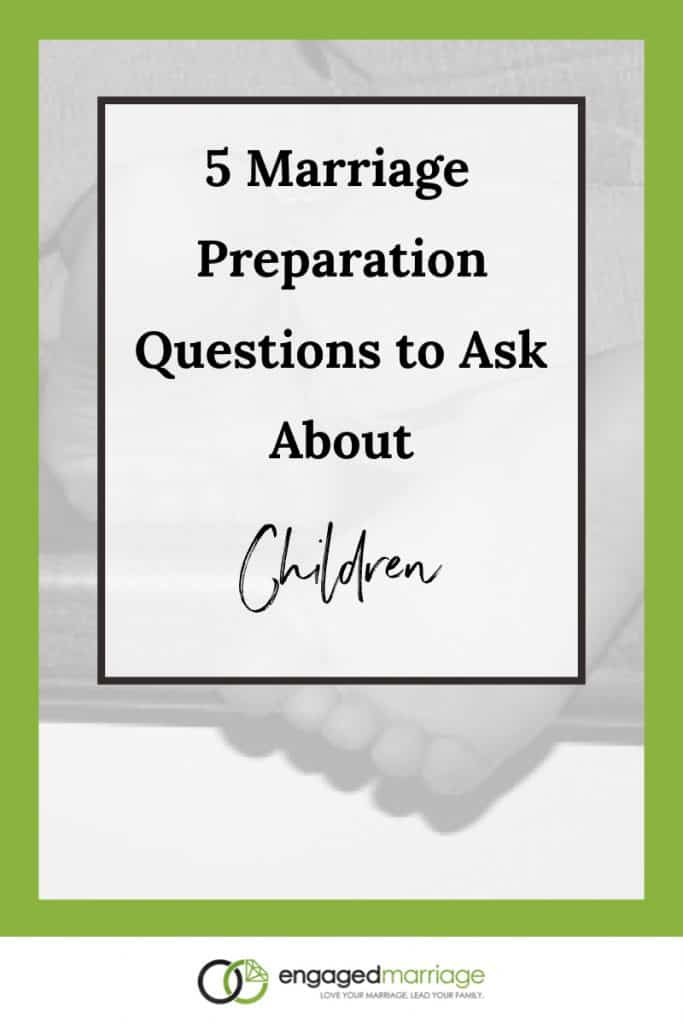 5 Marriage Preparation Questions to Ask About Children.001