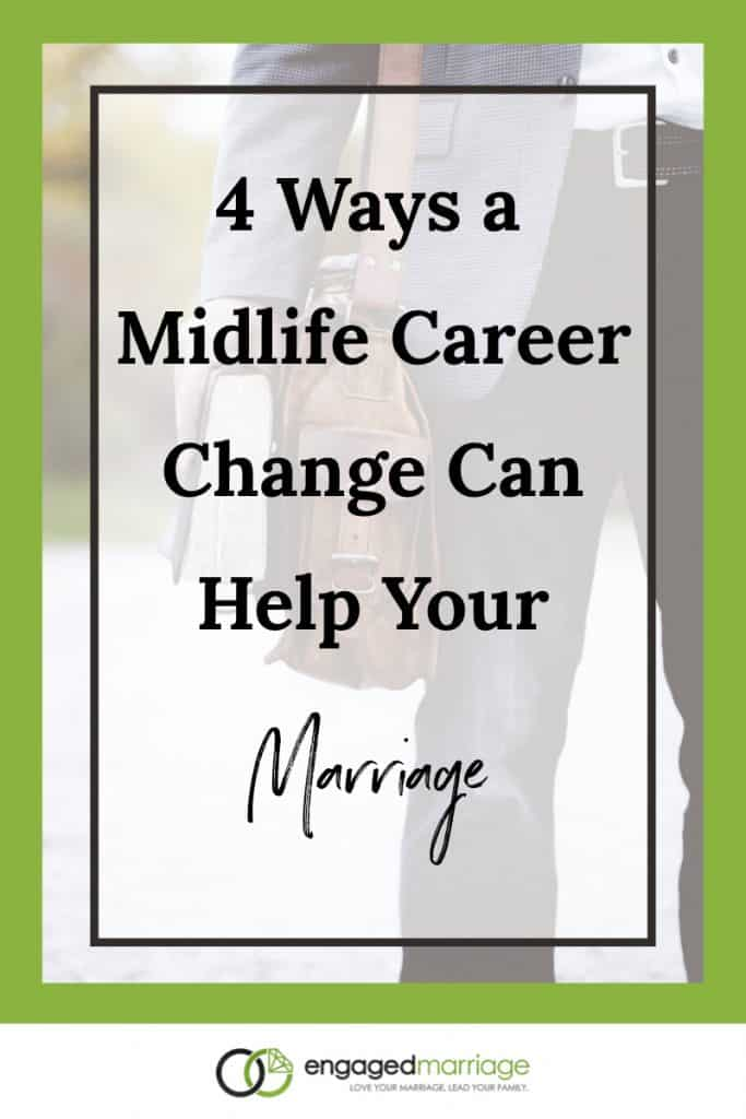 4 Ways a Midlife Career Change Can Help Your Marriage.001