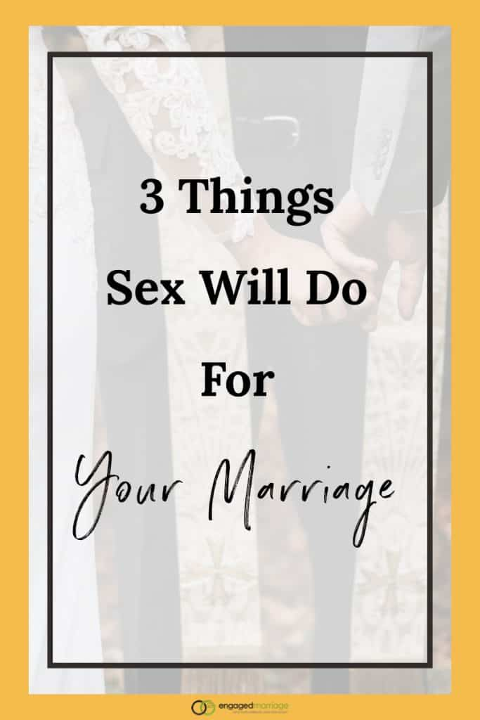 3 Things Sex WILL Do For Your Marriage.001