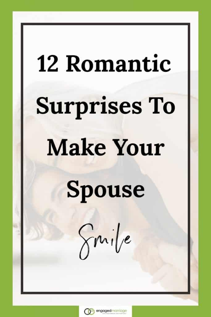 12 Romantic Surprises To Make Your Spouse Smile - Dustin Riechmann.001