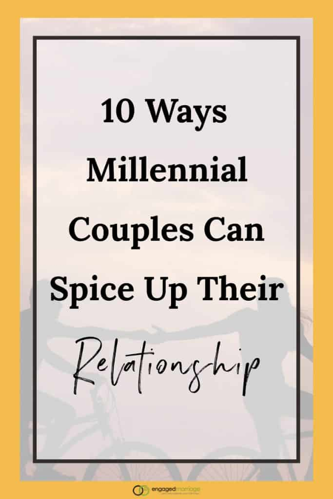 10 Ways Millennial Couples Can Spice Up Their Relationship.001