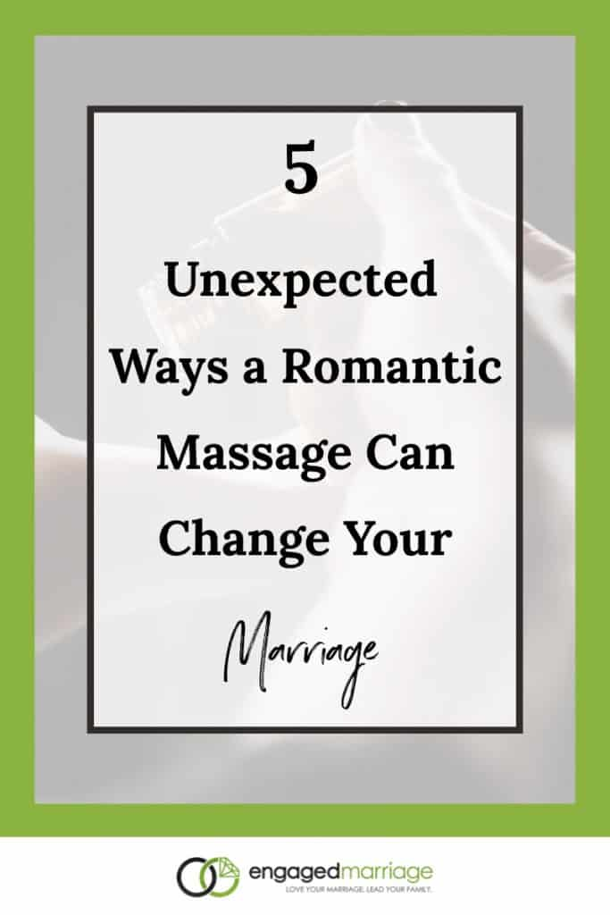 5 Unexpected Ways a Romantic Massage Can Change Your Marriage.001