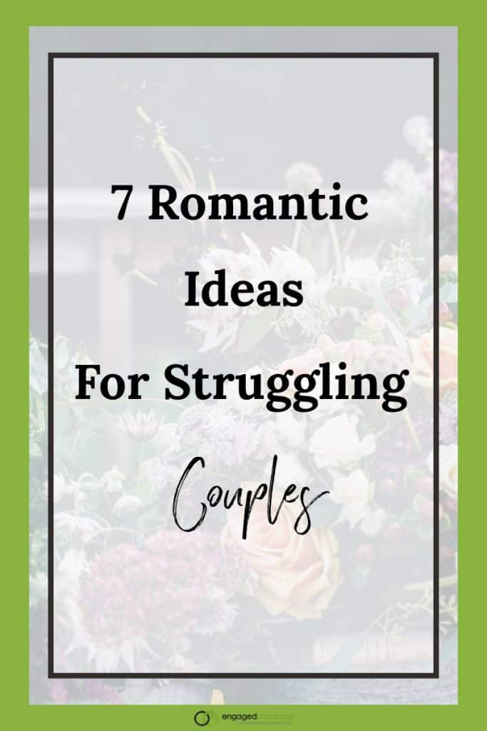 7 Romantic Ideas For Struggling Couples.001