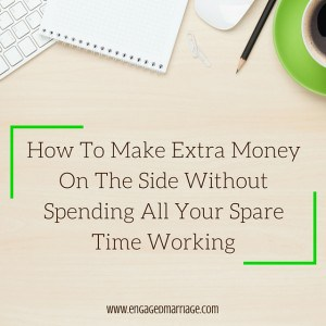 How To Make Extra Money On The Side Without Spending All Your Spare Time Working