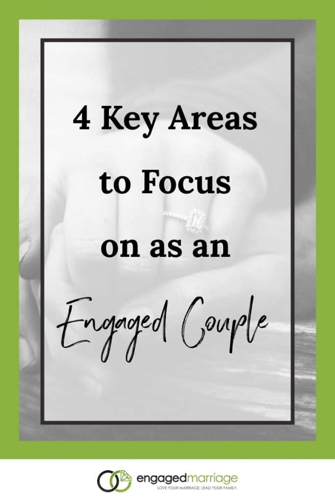 4 Key Areas to Focus On as an Engaged Couple - Dustin Riechmann.001
