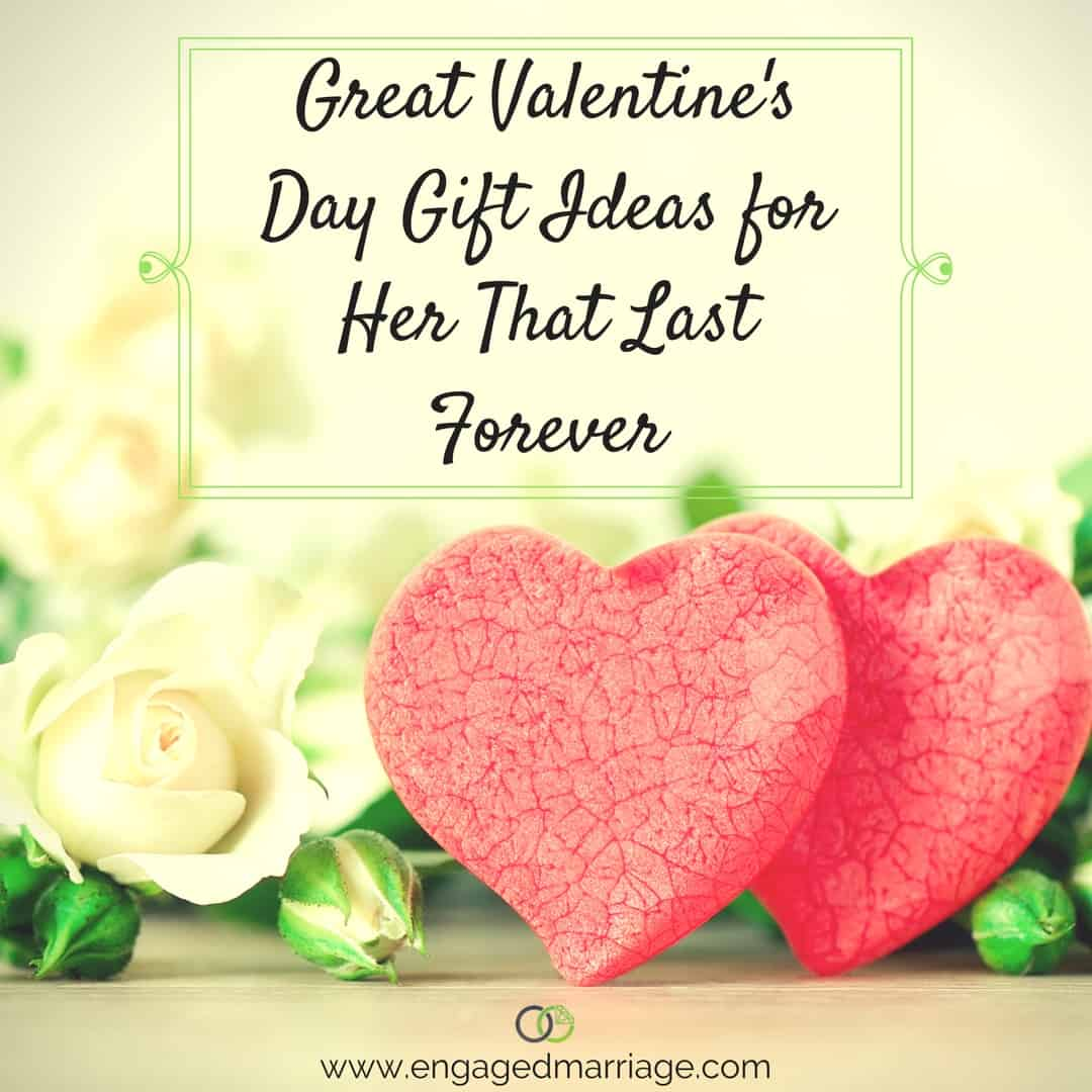 great valentine's day gift ideas for her that last forever | engaged