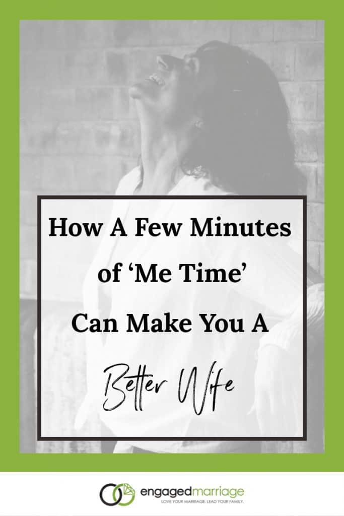 How a Few Minutes of 'Me Time' - Dustin Riechmann - Engaged Marriage.001