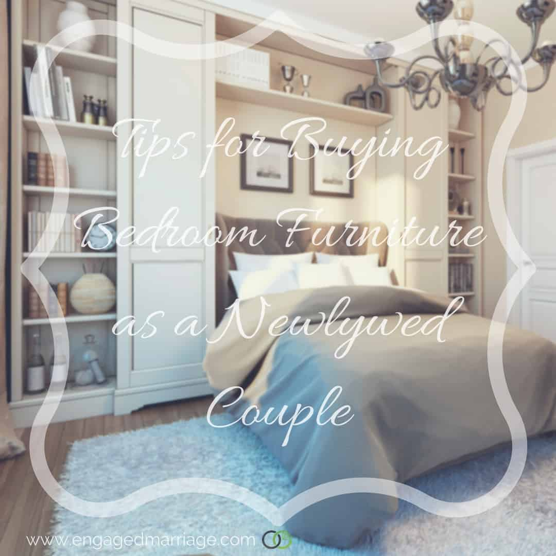 Tips for Buying Bedroom Furniture as a Newlywed Couple | Engaged ...