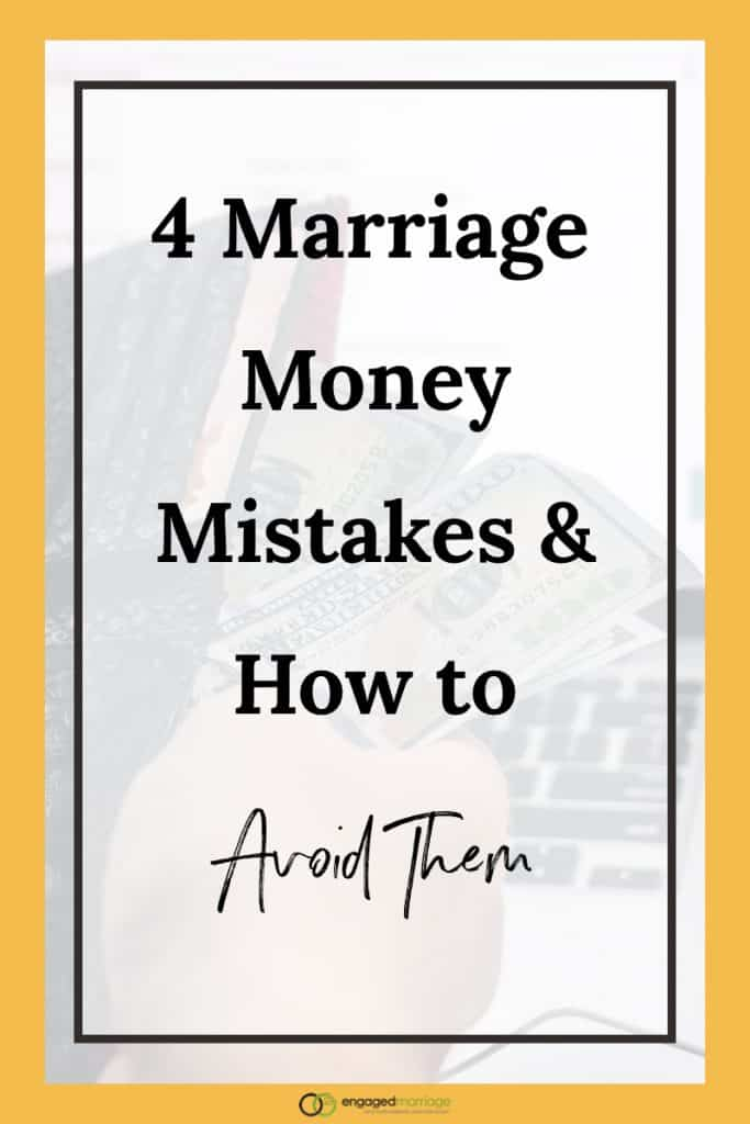 4 Marriage Money Mistakes & How to Avoid Them.001