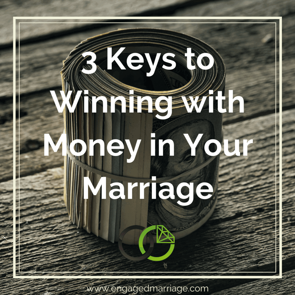 3 Keys to Winning with Money in Your Marriage